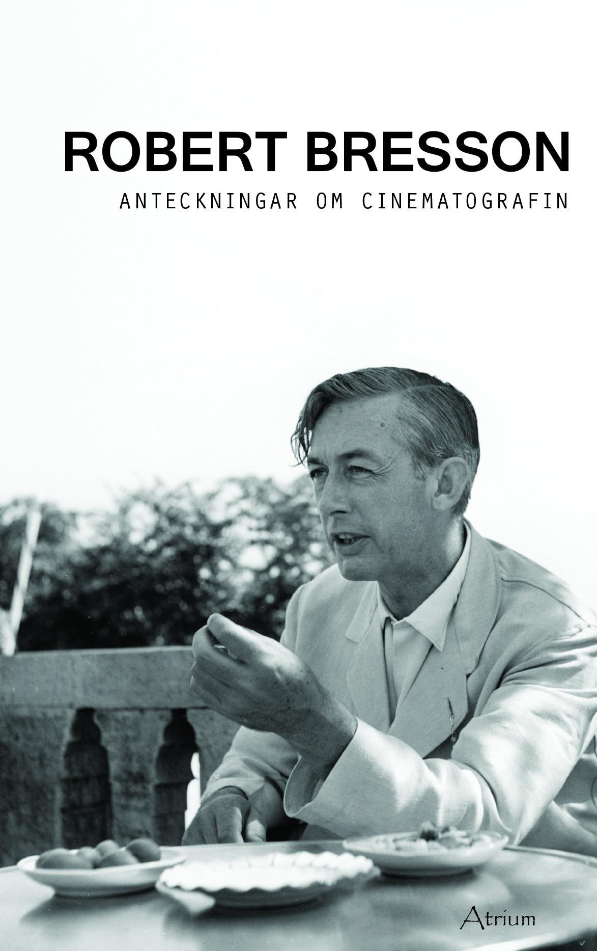 Anteckningar om cinematografin - Robert Bresson
